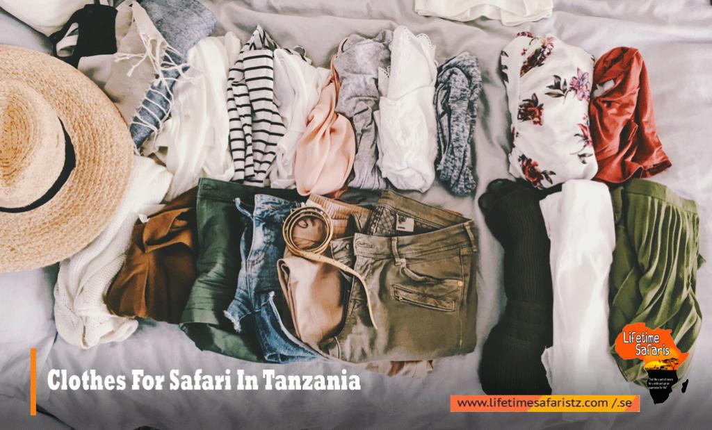 Clothes For Safari In Tanzania